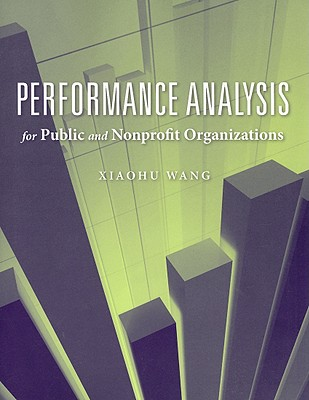Performance Analysis for Public and Nonprofit Organizations By Wang, Xiaohu