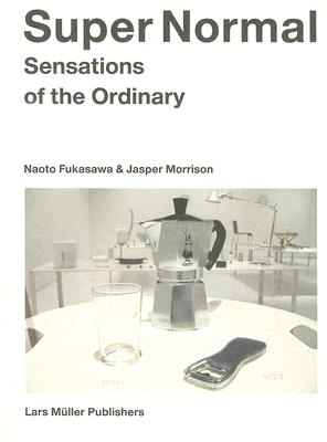 Super Normal By Fukasawa, Naoto/ Morrison, Jasper
